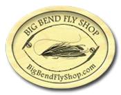 Big Bend fly shop